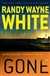 White, Randy Wayne - Gone (Signed First Edition)