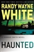 White, Randy Wayne - Haunted (Signed First Edition)