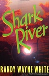 White, Randy Wayne - Shark River (Signed First Edition)