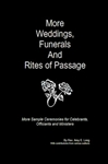 More Weddings, Funerals and Rites