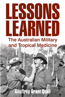 Share Lessons Learned. The Australian Military and Tropical Medicine. Quail