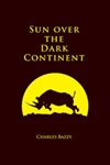 Sun Over the Dark Continant. Ltd. Bazzy
