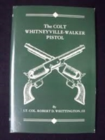 The Colt Whitneyville Walker Pistol. Whittington 3rd.