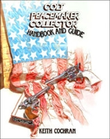 Colt Peacemaker. Collector Handbook and Guide. Cochran.