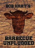 Bob Hart's Barbecue Unplugged. Hart.