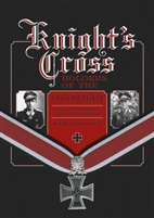 Knights Cross Holders of the Fallschirmjager: Hitlers Elite Parachute Force at War, 1940-1945. Dixon