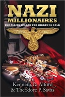 Nazi Millionaires. The Allied search for hidden SS gold. Alford, Savas.