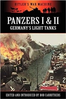 Panzers I & II - Germany's Light Tanks. Carruthers.