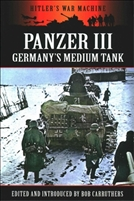 Panzer III: Germany's Medium Tank. Carruthers.