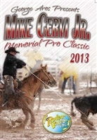 2013 Aros/Mike Cervi Jr. Memorial Pro Team Roping Classic DVD