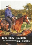 Ian Francis Cowhorse Training DVD