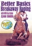 Better Basics Breakaway Roping with Lynn Smith
