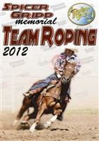 Spicer Gripp Memorial Team Roping 2012 DVD