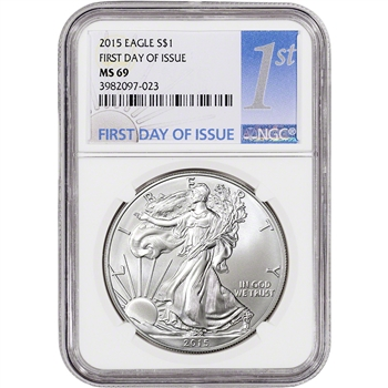2015 American Silver Eagle - NGC MS69 - First Day of Issue - NGC 1st Label