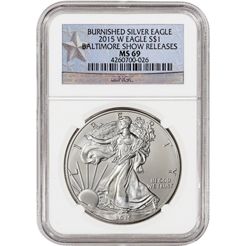 2015-W American Silver Eagle Burnished - NGC MS69 - Baltimore Show Star Label