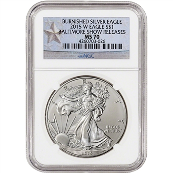 2015-W American Silver Eagle Burnished - NGC MS70 - Baltimore Show Star Label