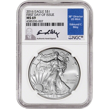 2016 American Silver Eagle - NGC MS69 - First Day of Issue - Moy Signed