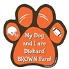 My Dog and I are Diehard Browns Fans Magnet