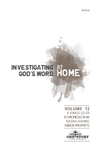 Investigating God's Word...At Home (ESV), Vol. 12
