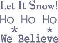 Let It Snow, Ho Ho Ho, We Believe