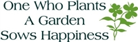 One Who Plants A Garden Sows Happiness