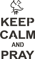 "Keep Calm and Pray 7.5 x 12"" Stencil"