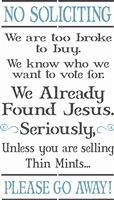 "No Soliciting... we are too broke...we found Jesus... 11.5 x 20"" Stencil"