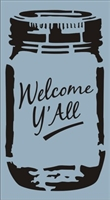 "Welcome Y'All With Mason Jar Graphic 11.5 x 21"" Stencil"