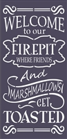 "Welcome to our Firepit where friends and marshmallows get toasted 11.5 x 24"" Stencil"