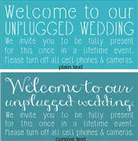 "Welcome to our Unplugged Wedding... 15 x 7.5"" stencil"