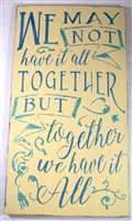 "We May Not Have It All Together... 12 x 20"" stencil"