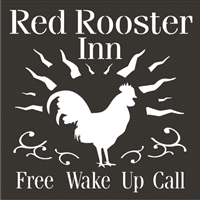 "Red Rooster Inn Free Wake Up Call 11.5 x 11.5"" Stencil"