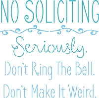 "NO SOLICITING Seriously. Don't Ring...Weird. 11.5 x 11.5"" stencil"
