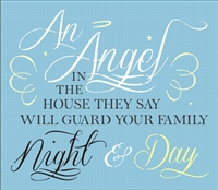 "An Angel In The House They Say Will Guard Your Family Night & Day 11.5 x 10"" stencil"