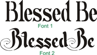 "Blessed Be 12 x 3.5"" stencil Two font choices"