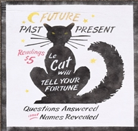 Past Future Present Le Cat will Tell Your Fortune Readings $5