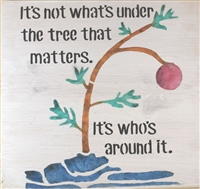 "It's not what's under the tree that matters... with Charlie Brown tree 11.5 x 11.5"" Stencil"