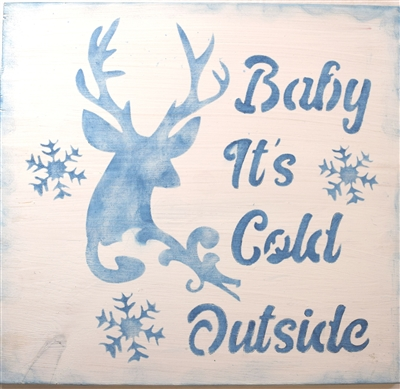 "Baby It's Cold Outside with Deer / Antler/ Snowflake 11.5 x 11.5"" Stencil"