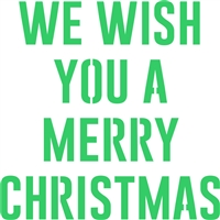 "WE WISH YOU A MERRY CHRISTMAS 12 x 12"" Stencil"