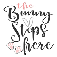 "the Bunny stops here 12 x 12"" Stencil"