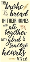 They broke bread In Their Homes and ate... Acts 2:16 with Wheat Graphics Stencil 11.5 x 24""
