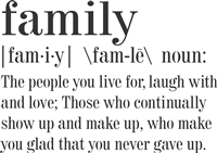 family \fam.i.ly| \fam-le\ noun:
