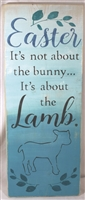 "Easter It's not about the bunny... It's about the lamb. 10 x 24"" Stencil"