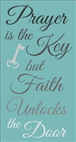 Prayer is the Key but Faith Unlocks the Door Stencil stencils