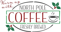 Warm up with... North Pole Coffee Stencil -Two Size Choices
