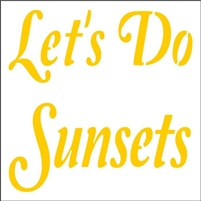 "Let's Do Sunsets 11.5 x 11.5"" Stencil"