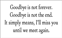 "Goodbye is not forever... 9 x 5.5"" Stencil"