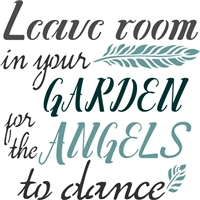 "Leave room in your Garden for the Angels to dance 12 x 12"" Stencil"