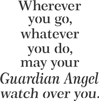 Wherever you go, whatever you do... Guardian Angel... Stencil -Two Size Choices