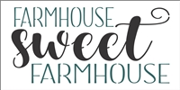 "FARMHOUSE sweet FARMHOUSE 12 x 6"" Stencil"